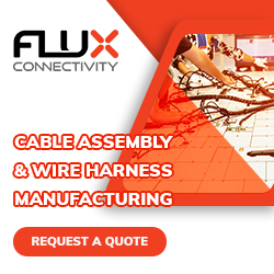 Cable Assembly and Wire Harness Manufacturing Flux Connectivity