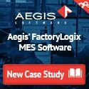 Aegis FactoryLogix MES Software - New Case Study