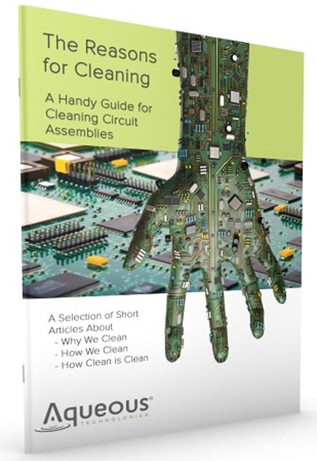 """The Reasons for Cleaning: A Handy Guide for Cleaning Circuit Assemblies."""