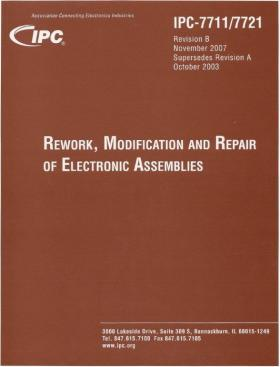 IPC-7711/21 Rework, Modification and Repair of Electronic Assemblies