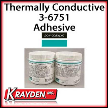 Dow Corning's 3-6751 Thermally Conductive Adhesive.