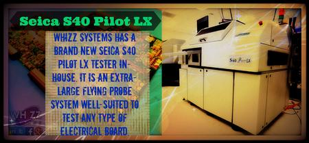 Whizz Systems has a brand new Seica S40 Pilot LX tester in-house. It is an extra-large flying probe system well-suited to test any type of electrical board.
